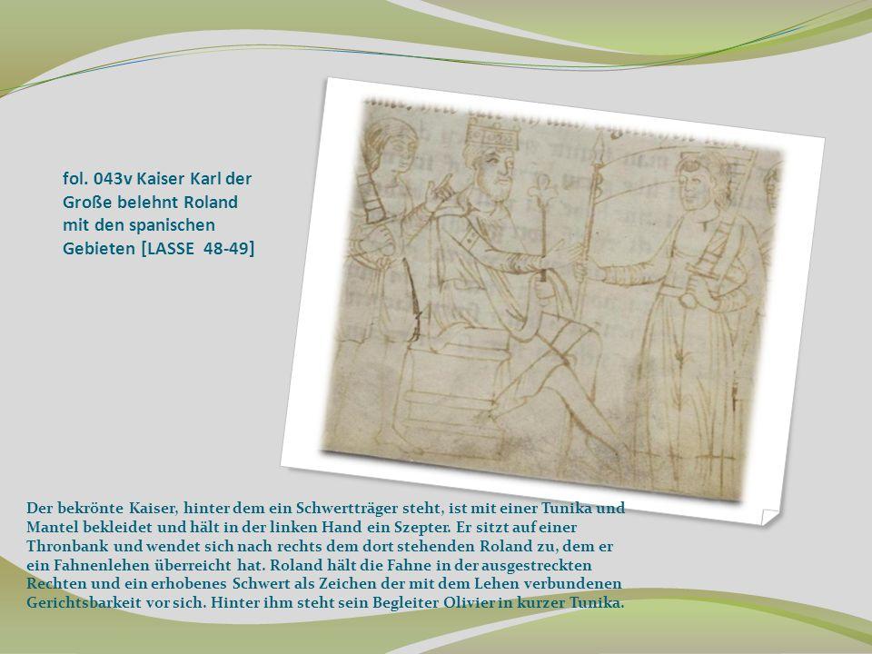 fol. 043v Kaiser Karl der Große belehnt Roland mit den spanischen Gebieten [LASSE 48-49]